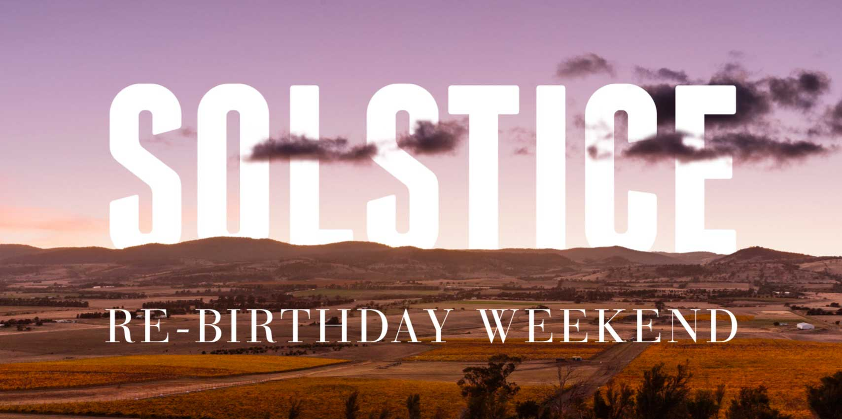 Solstice Re-Birthday Weekend